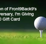 In Celebration of Front9Back9's Five Year Anniversary, I'm Giving Away $100