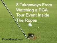 8 Takeaways From Watching a PGA Tour Event Inside The Ropes