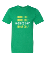 I HATE Golf tee shirt from The Golf Nut Golf Shop